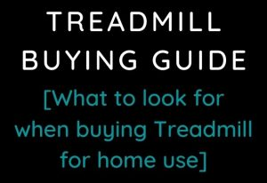 How to buy treadmill for home use in India